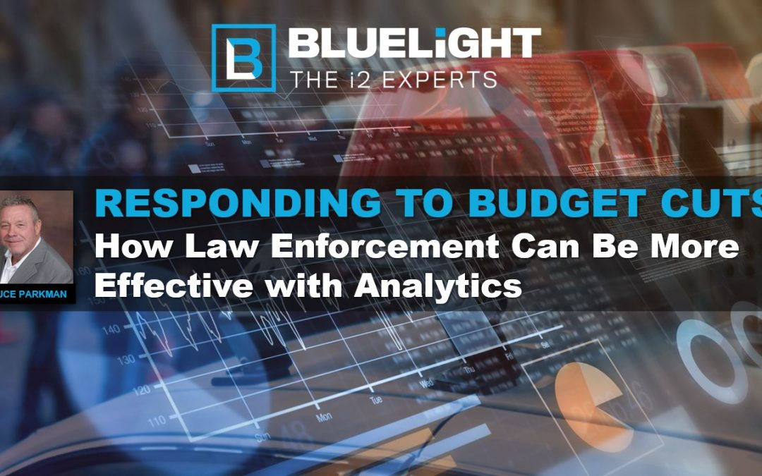 Responding to Budget Cuts: How Law Enforcement Can Be More Effective with Analytics
